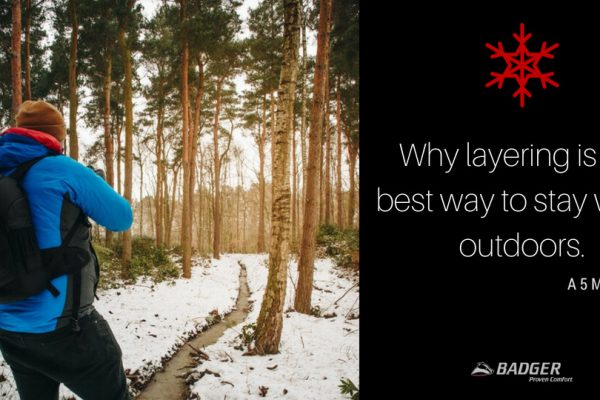 Why layering is the best way to stay warm outdoors.