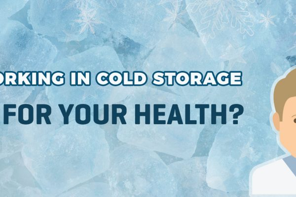 Is working in cold storage bad for your health?